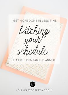 How to Use Batching to Get More Done in Less Time   hollycastocreative.com