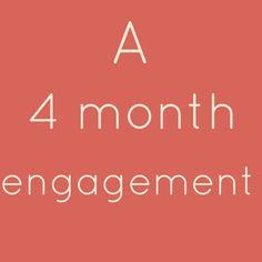 4 Month Engagement Wedding Planning Checklist He wants a short engagement  so much to do when the time comes