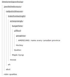 When Americans tried to name every Canadian province. | 23 Hilarious Tumblr Posts That Show Just How Strange Canada Truly Is