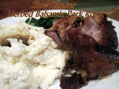 SLOW COOKER HERBED BALSAMIC PORK ROAST/MOORE OR LESS COOKING