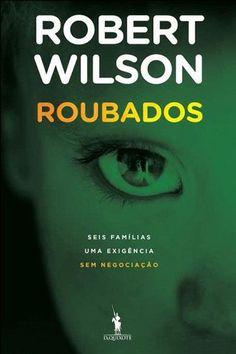 Roubados , Robert Wilson. Compre livros na Fnac.pt