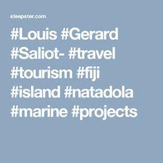#Louis #Gerard #Saliot- #travel #tourism #fiji #island #natadola #marine #projects