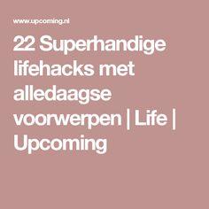 22 Superhandige lifehacks met alledaagse voorwerpen  | Life | Upcoming