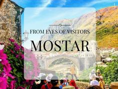 Tour Guide Mostar Cover Photo - Mostar from eyes of visitor`s