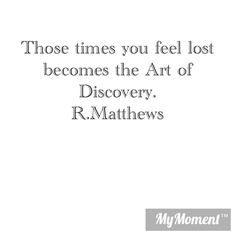 You have to lose yourself before you rediscover yourself