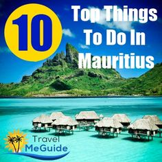 Top 10 Things To Do In Mauritius