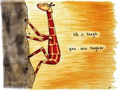 Read all of the posts by Penny Redshaw on Motivating Giraffe Giraffe Quotes, Giraffe Art, Cute Giraffe, Amazing Quotes, Great Quotes, Inspirational Quotes, Motivational, Giraffe Pictures, Life Is Tough