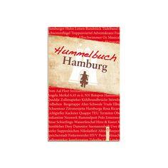 Nützliche und herrlich unnütze Fakten über Hamburg. Merkwürdig und denkwürdig, wissenswert und kurios, lachhaft und sagenhaft! - Das ist das Hummelbuch!