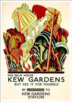 'LONDON UNDERGROUND - KEW GARDENS, THE PALM HOUSE' 1926 - A4 Glossy Print (A4 PRINTS - VINTAGE RAILWAY ADVERTISING POSTERS): Amazon.co.uk: Unknown: Books