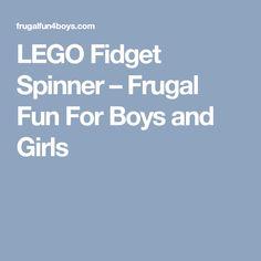 LEGO Fidget Spinner – Frugal Fun For Boys and Girls