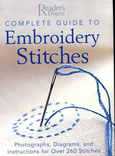 Complete guide to Embroidery stitches; click the right arrow to move thru the pages