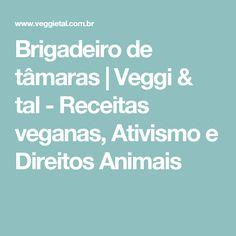 Brigadeiro de tâmaras | Veggi & tal - Receitas veganas, Ativismo e Direitos Animais
