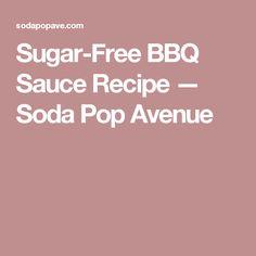 Sugar-Free BBQ Sauce Recipe — Soda Pop Avenue