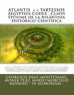 ATLANTIS . TARTESSOS. Aegyptius Codex . Clavis . Epítome…