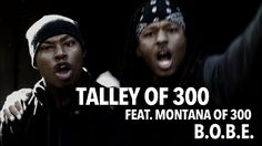 Talley of 300 ft. Montana of 300 - B.O.B.E. - shot by @ElectroFlying1