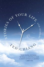 """Stories of Your Life and Others   http://paperloveanddreams.com/book/1061453391/stories-of-your-life-and-others   Includes """"Story of Your Life"""" the basis for the major motion pictureArrival, starring Amy Adams, Forest Whitaker, Jeremy Renner, and directed by Denis Villeneuve.""""Shining, haunting, mind-blowing tales . . . Ted Chiang is so exhilarating, so original, so stylish he just leaves you speechless."""" —Junot DíazStories of Your Life and Othersdelivers dual delights of the very, very…"""