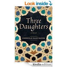 http://www.amazon.com/Three-Daughters-Consuelo-Saah-Baehr-ebook/dp/B00KGLV9SA/ref=sr_1_1?s=digital-text