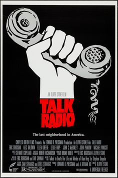 High resolution official theatrical movie poster for Talk Radio Image dimensions: 1954 x Directed by Oliver Stone. Starring Eric Bogosian, Ellen Greene, Leslie Hope, John C. Famous Movie Posters, Famous Movies, Film Posters, Oliver Stone, Martin Scorsese, Stanley Kubrick, Alfred Hitchcock, Leslie Hope, Ellen Greene