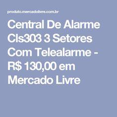 Central De Alarme Cls303 3 Setores Com Telealarme - R$ 130,00 em Mercado Livre