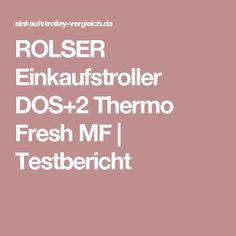 ROLSER Einkaufstroller DOS+2 Thermo Fresh MF | Testbericht