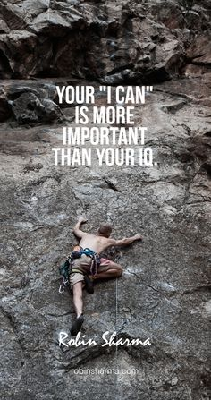 "Your ""I CAN"" is more important than you IQ. #robinsharma @robinsharma #quote #qotd"
