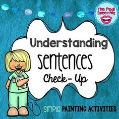 Understanding Sentences Check-Up: this medical -themed Understanding Sentences packet is a fun way to target understanding sentence structure using simple painting activities. Included in this Understanding Sentences low ink, no prep speech therapy and special education packet: (5) Sponge Vocabulary Check-Up Worksheets: use these pages to review or