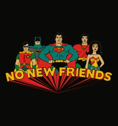 BustedTees: No New Friends