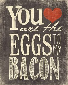 You are the Eggs to my Bacon Art Print by Misty Diller of Misty Michelle Design