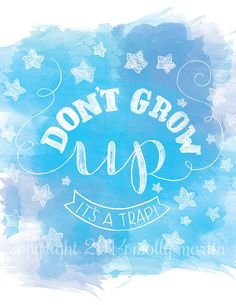 Watercolor Hand Lettering Don't Grow Up by SurpriseLilyDesigns