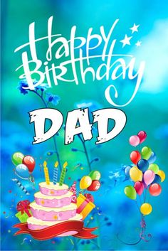 Happy Birthday DAD Images best collection of unique Birthday Images, wishes. Happy Birthday Wishes For DAD Celebrate birthday in unique way. Happy Birthday Dad Images, Happy Birthday Wishes Dad, Happy Birthday Dad Funny, Birthday Wishes Messages, Happy Birthday Greetings, Funny Happy, Birthday Quotes, Boy Birthday, Birthday Cards
