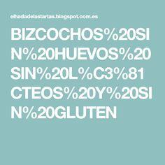 BIZCOCHOS%20SIN%20HUEVOS%20SIN%20L%C3%81CTEOS%20Y%20SIN%20GLUTEN