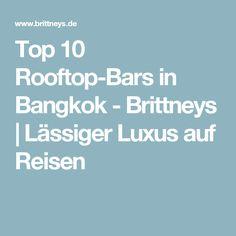 Top 10 Rooftop-Bars in Bangkok - Brittneys | Lässiger Luxus auf Reisen