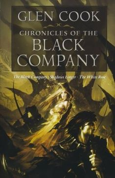Chronicles of the Black Company (The Chronicles of the Black Company, #1-3)