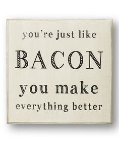 White 'Just Like Bacon' Sign by Collins #zulily #zulilyfinds