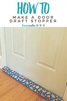 How to Make a Door Draft Stopper - Protect your home from cold breezes this winter.