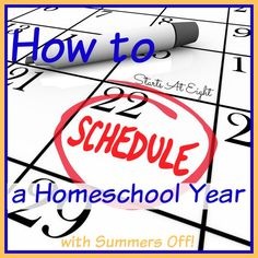 How to Schedule a Homeschool Year with Summers Off! from Starts At Eight