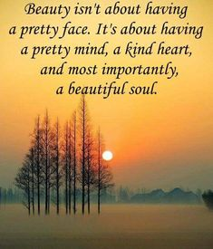 Most importantly it's about having a beautiful soul.