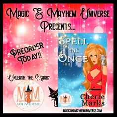 Sometimes you wish you could go back in time to change the things you did wrong, but you better only Spell Me Once because you might not get another chance. Preorder Cherie Marks newest today.  #MagicMayhemUniverse #ebook #pnr #UnleashTheMagic #preorder