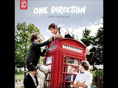 One Direction - Take Me Home Full Album!!!!!!! (almost I think 2 songs are missing but this is better than nothing!!!)