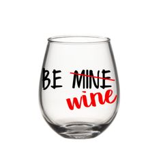 Be Mine Valentine's Day Wine Glass, Valentines Day Wine Glass, Funny Wine Glass