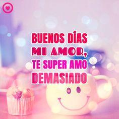 Buenos Dias Amor Mio Frases Y Sorpresas Pinterest Good Morning