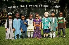 We are the flowers of one garden ~•~ We are all connected ༺❁༻