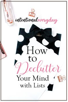How to Declutter Your Mind with Intentional Lists « intentionaleveryday