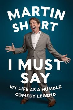 I Must Say by Martin Short | Hardcover | chapters.indigo.ca | #JustKidding