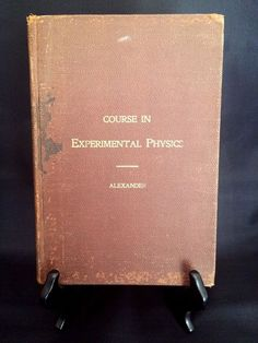 Antique Book 1897 Course in Experimental Physics by Arthur Chambers Alexander