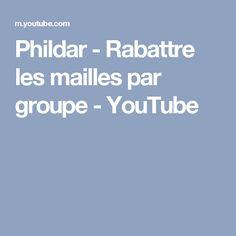 Phildar - Rabattre les mailles par groupe - YouTube