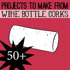 50 plus Crafts DIY to make from Upcycled, Recycled Wine Bottle Corks
