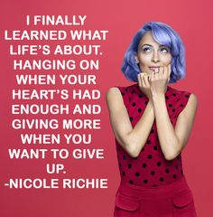 Thou shalt never give up on what's truly important. | 10 Commandments All Girls Should Learn From Nicole Richie