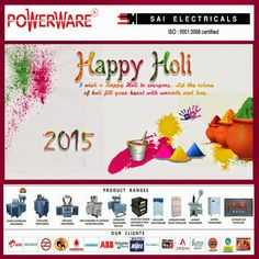 SAI ELECTRICALS: HAPPY HOLI 2015 Sai Electricals Wishing you and your family a very bright,colourful and joyful holi.