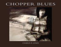 Chopper Blues -    by Charles D. Jones -   2013 TAA Book Award Winner - Autobiography -   Chopper Blues is the apex of a unique evolution: it grows from the script of a mixed media...-   Sample Chapter Link: http://txauthors.com/Books/Chopper%20Blues.htm#.UfgBoIwo5Ms